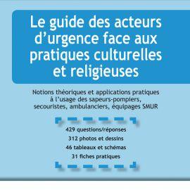 Le guide des acteurs de l'urgence face aux pratiques culturelles et religieuses